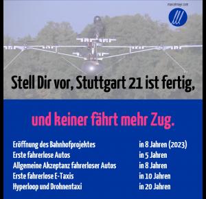 Stell Dir vor Stuttgart 21 ist fertig, und keiner fährt mehr Zug.